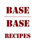 Two Stage Base / Base Recipes